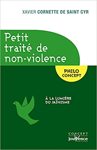 Petit traité de non-violence : A la lumière du jaïnisme